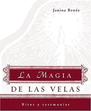 La Magia de Las Velas: Ritos y Ceremonias
