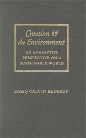 Creation and the Environment An Anabaptist Perspective on a Sustainable World