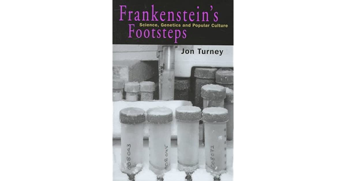 Frankenstein S Footsteps Science Genetics And Popular Culture By