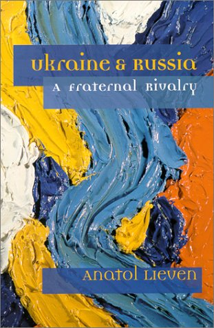 Ukraine & Russia: A Fraternal Rivalry