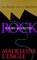 The Rock That Is Higher: Story As Truth (Writers' Palette Book)