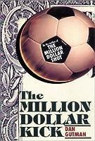 The Million Dollar Kick (The Million Dollar Series #2)