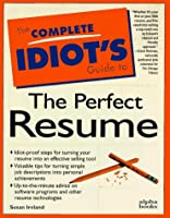 The Complete Idiot's Guide to the Perfect Resume: CIG Perfect Resume