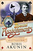 Special assignments : the further adventures of Erast Fandorin
