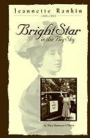 Jeannette Rankin: Bright Star in the Big Sky