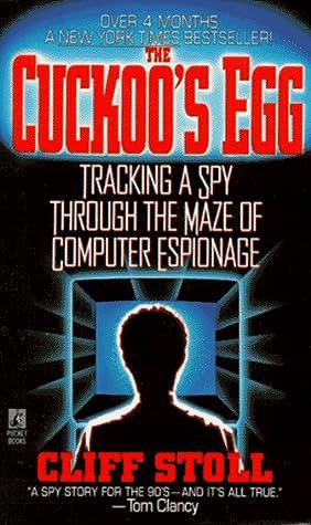 The cuckoos egg : tracking a spy through the maze of computer espionage