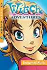 Enchanted Music (The Music of the Silencer) (W.I.T.C.H. Adventures, #2)