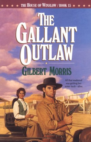 Gallant Outlaw by Gilbert Morris