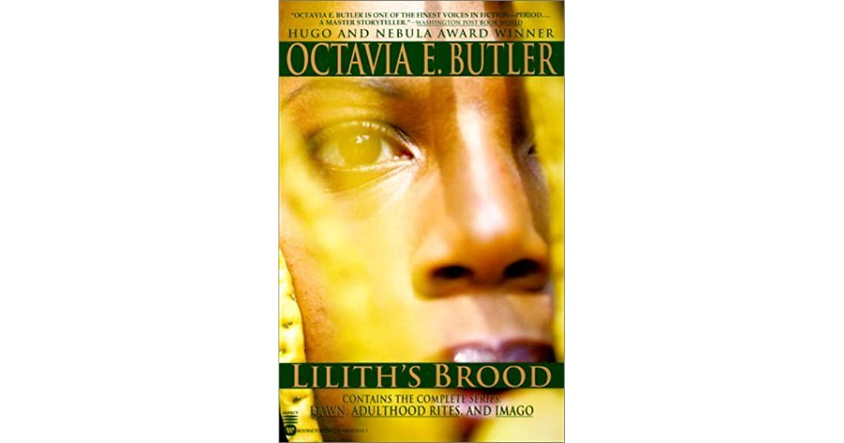 brief summary of liliths brood by erin The acclaimed trilogy that comprises lilith's brood is hugo and nebula award-winner octavia e butler at her best presented for the first time in one volume with an introduction by joan slonczewski, phd, lilith's brood is a profoundly evocative, sensual -- and disturbing -- epic of human transformation.
