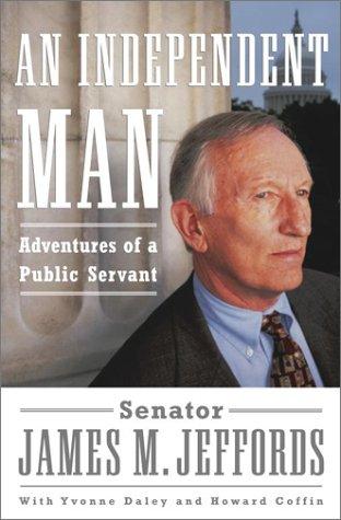 An Independent Man: Adventures of a Public Servant