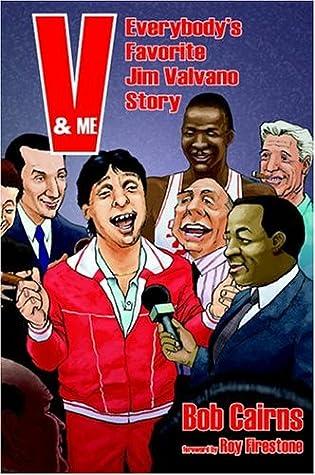 V & Me: Everybody's Favorite Jim Valvano by Bob Cairns