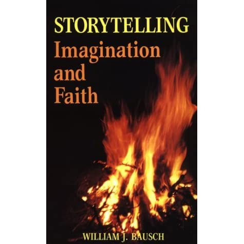 Storytelling imagination and faith by william j bausch fandeluxe Choice Image