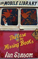 The Case of the Missing Books (Mobile Library Mystery #1)