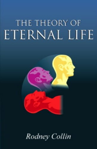 COLLIN, RODNEY - THE THEORY OF ETERNAL LIFE