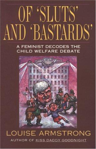 Of 'Sluts' And 'Bastards': A Feminist Decodes The Child Welfare Debate