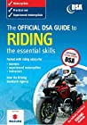 The Official Dsa Guide to Riding: The Essential Skills.