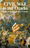 Civil War in the Ozarks by Phillip W. Steele