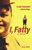 I, Fatty: A Novel