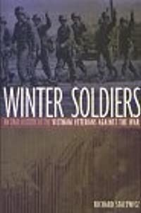 Winter Soldiers: An Oral History of the Vietnam Veterans Against the War