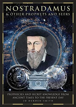 Nostradamus & Other Prophets and Seers by Jo Durden-Smith