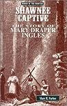 Shawnee Captive: The Story of Mary Draper Ingles