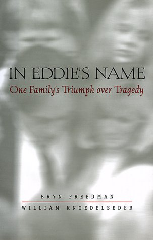 In Eddie's Name: One Family's Triumph Over Tragedy