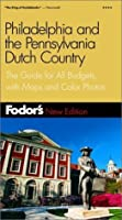 Fodor's Philadelphia and the Pennsylvania Dutch Country, 12th Edition: The Guide for All Budgets, with Maps and Color Photos (Fodor's Gold Guides)