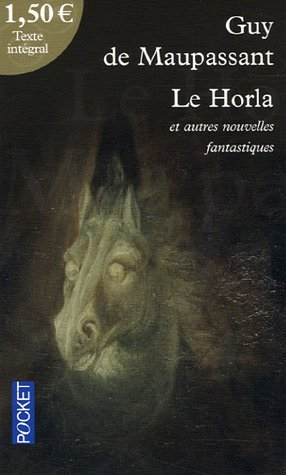 Le Horla et autres nouvelles fantastiques by Guy de Maupassant