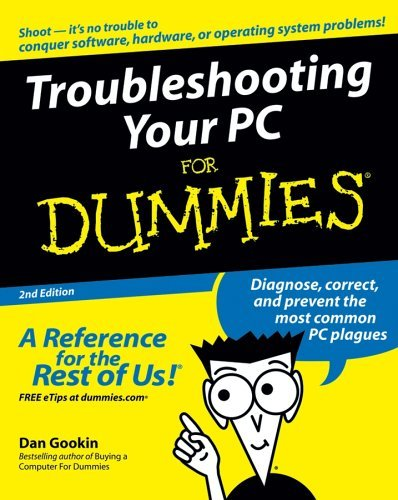 Troubleshooting Your PC For Dummies  2nd Edition (Feb 2005)