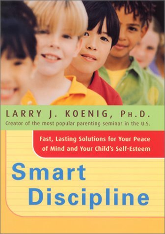 Smart-Discipline-R-Fast-Lasting-Solutions-for-Your-Child-s-Self-Esteem-and-Your-Peace-of-Mind