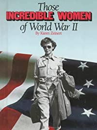 Those Incredible Women Of WWII