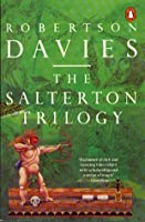 The Salterton Trilogy: A Mixture of Frailties, Leaven of Malice, and Tempest-Tost