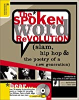 The Spoken Word Revolution: Slam, Hip-Hop & the Poetry of a New Generation [With CD]