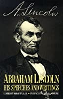 Abraham Lincoln; His Speeches and Writings