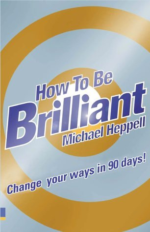 How-to-Be-Brilliant-Change-Your-Ways-in-90-Days