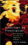 Addiction by Prescription by Joan E Gadsby