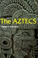 The Aztecs (Ancient Peoples and Places (Thames and Hudson), V. 107.)