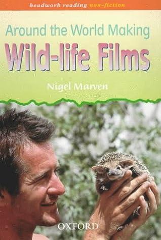 Around The World Making Wildlife Films (Headwork Reading: Non Fiction, Pack B)