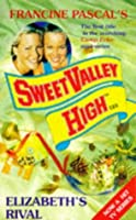 Elizabeth's Rival (Sweet Valley High, #123)