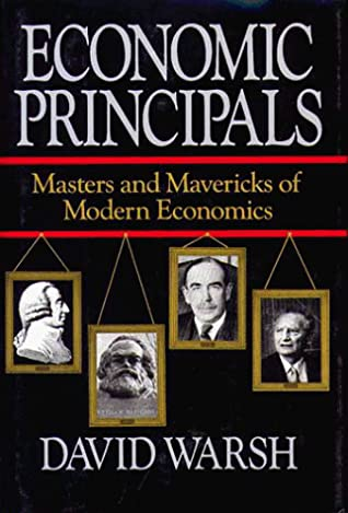 Economic Principles: The Masters and Mavericks of Modern Economics