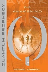 The Awakening (The New Heroes/Quantum Prophecy, #1)