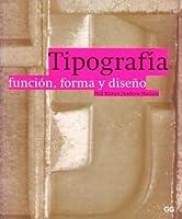 Tipografía. Función, forma y diseño