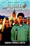 Baptists at Our Barbecue by Robert Farrell Smith