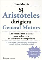 Si Aristoteles Dirigiera La General Motors