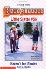 Karen's Ice Skates (Baby-Sitters Little Sister, #56)
