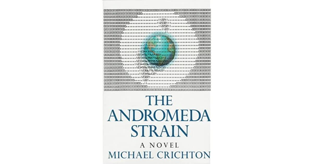 a book analysis of the andromeda strain by michael crichton Is the andromeda strain a good book the odd man theory in the andromeda strain (michael crichton) is a good analysis of the novel sphere by michael.
