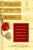 Leaving Deep Water: The Lives of Asian-American Women at the Crossroads of Two Cultures