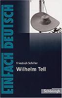 Wilhelm Tell. Schauspiel. Mit Materialien. (Lernmaterialien)