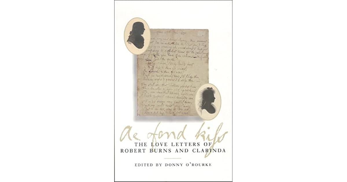 Ae Fond Kiss The Love Letters Of Robert Burns And Clarinda By