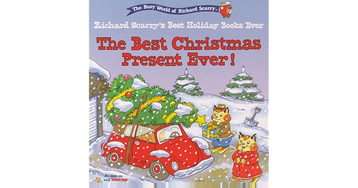 the best christmas present ever by richard scarry - Best Christmas Present Ever